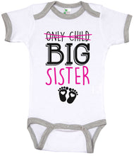 Load image into Gallery viewer, Only Child, Big Sister / Big Sister Ringer Onesie