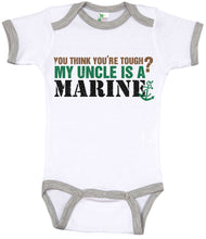 Load image into Gallery viewer, You Think You're Tough? My Uncle Is A Marine / Uncle Ringer Onesie