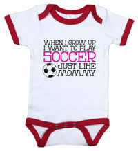 Load image into Gallery viewer, When I Grow Up I Want To Play Soccer Just Like Mommy (Pink) / Soccer Ringer Onesie