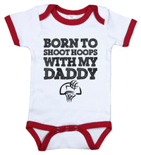 Load image into Gallery viewer, Born To Shoot Hoops With My Daddy / Basketball Ringer Onesie