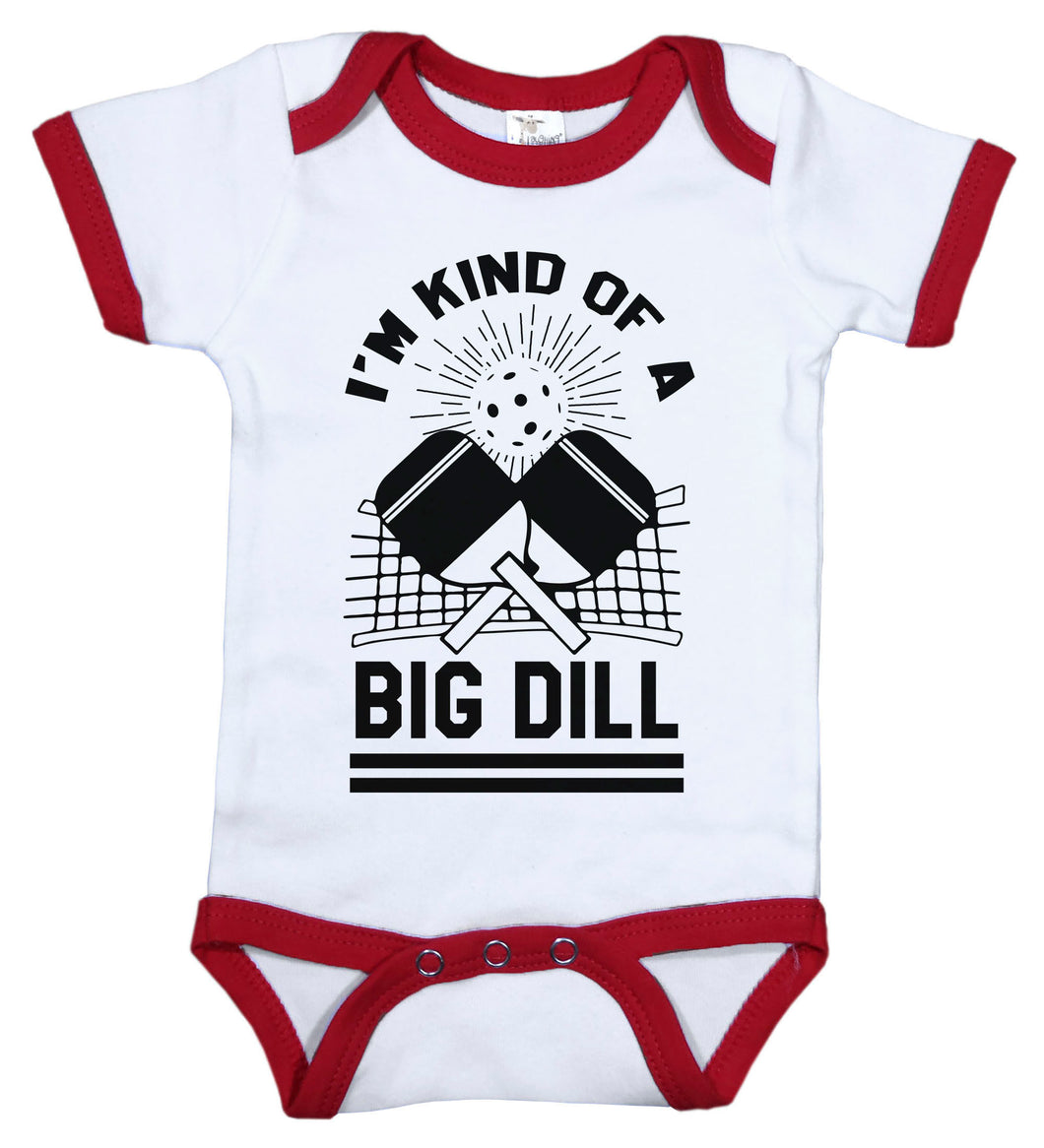 I'm Kind Of A Big Dill / Pickleball Ringer Onesie