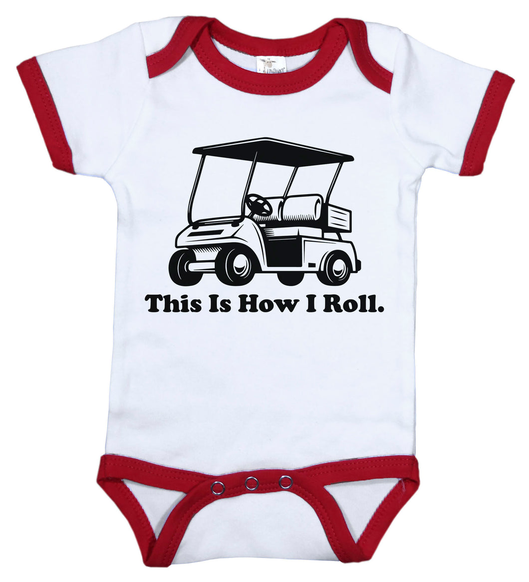 This Is How I Roll / Golf Ringer Onesie