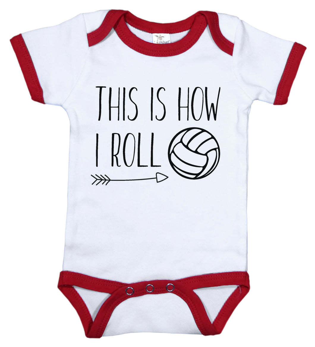 This Is How I Roll / Volleyball Ringer Onesie