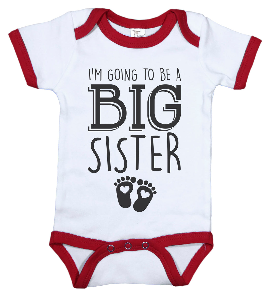 I'm Going To Be A Big Sister / Big Sis Ringer Onesie