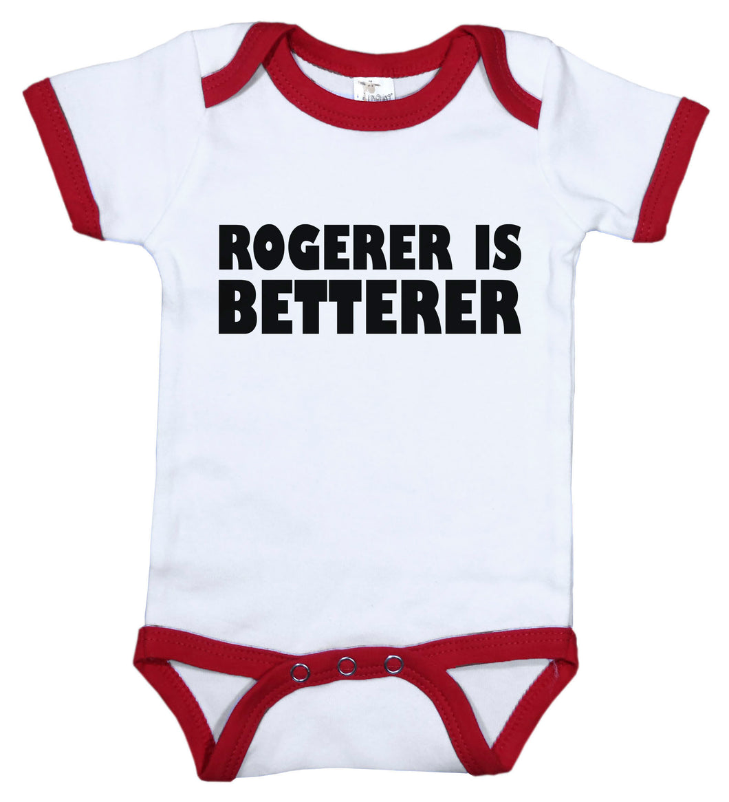 Rogerer Is Betterer / Tennis Ringer Onesie