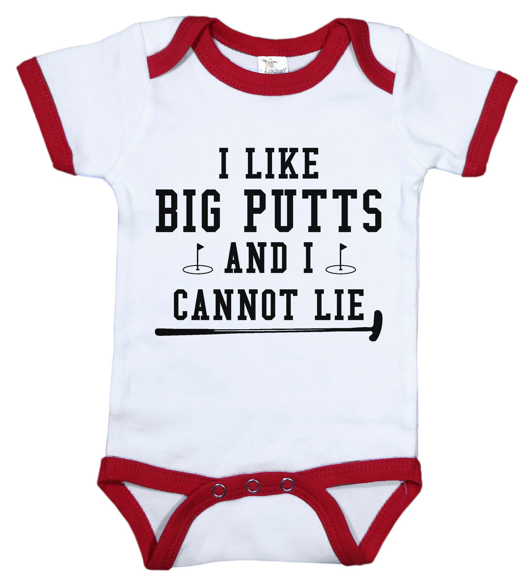 I Like Big Putts and I Cannot Lie / Golf Ringer Onesie