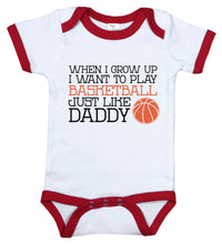 Load image into Gallery viewer, When I Grow Up I Want To Play Basketball Just Like Daddy / B-Ball Ringer Onesie