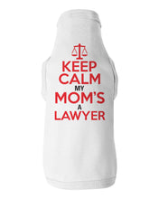 Load image into Gallery viewer, Keep Calm My Mom's A Lawyer / Dog Shirt