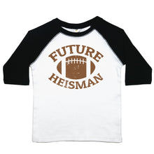 "Load image into Gallery viewer, A toddler tee that reads ""Future Heisman"" with a brown football drawing above it"