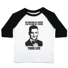 "Load image into Gallery viewer, Carlton from Fresh Prince of Bel-Air with the text ""My bedtime is at 7:00 pm, I go to bed at 7:15 pm. Thug Life."" on a baseball style tee for toddlers"