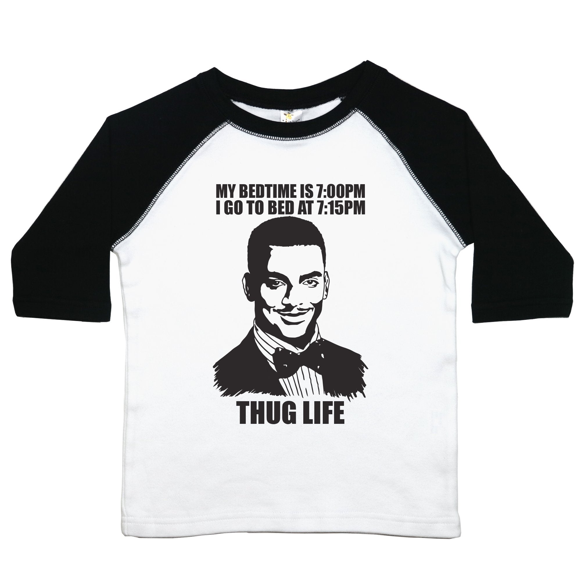 "Carlton from Fresh Prince of Bel-Air with the text ""My bedtime is at 7:00 pm, I go to bed at 7:15 pm. Thug Life."" on a baseball style tee for toddlers"