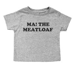 Ma! The Meatloaf - Toddler Crew Neck