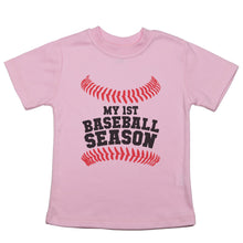 "Load image into Gallery viewer, A toddler sized t shirt with the words ""My 1st Baseball Season"" with baseball stitching above and below the text"