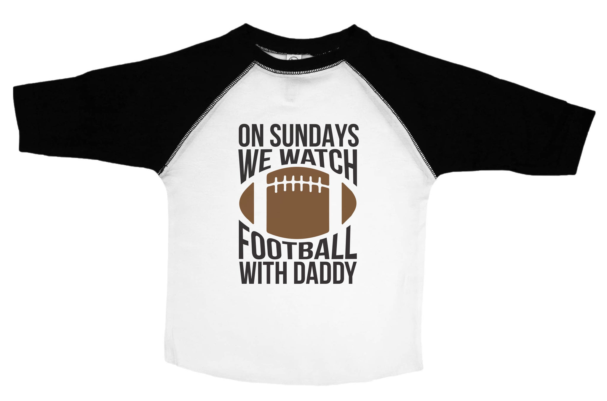 ON SUNDAYS WE WATCH FOOTBALL WITH DADDY / Kids Football Raglan Baseball Shirt