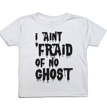 "Load image into Gallery viewer, a toddler tee that reads ""I aint fraid of no ghost"" in creepy looking letters"