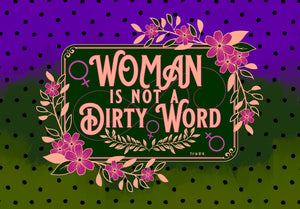WomanIsNotADirtyWord Small (6x4) print.