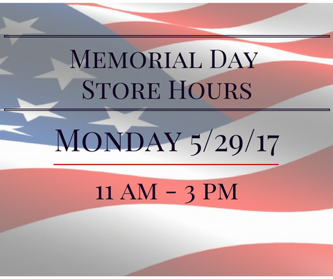 Memorial Day Store Hours 11am - 3pm