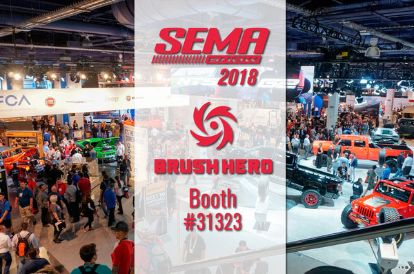 Brush Hero is at SEMA!