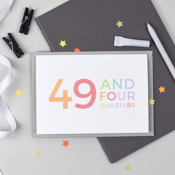 50th Birthday - 49 and Four Quarters Card
