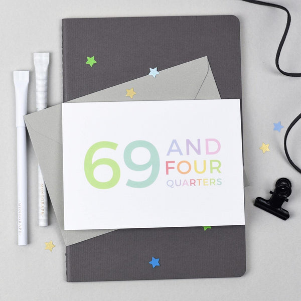 70th Birthday - 69 and Four Quarters Card - Studio 9 Ltd