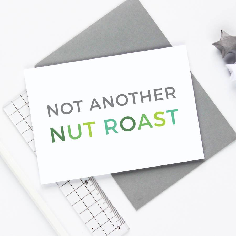 Not Another Nut Roast Christmas Card