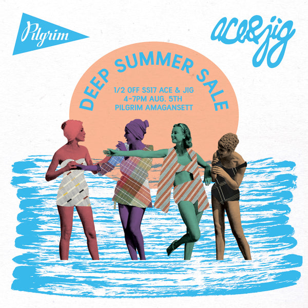 Ace & Jig Deep Summer Sale