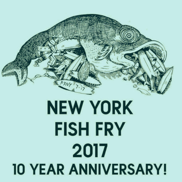 New York Fish Fry 10 Year Anniversary