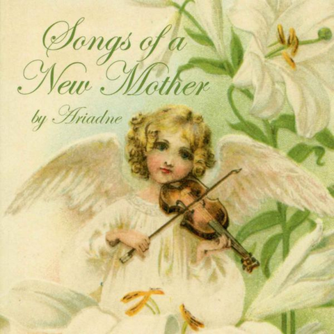 Songs of a New Mother - Book of Poetry by Ariadne