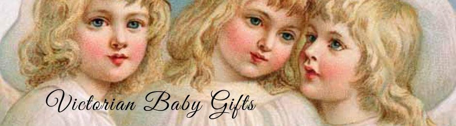 Victorian Baby Gifts
