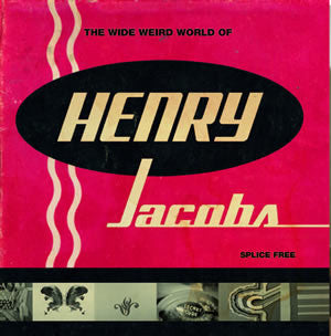 Henry Jacobs - The Weird Wide World of Henry Jacobs/The Fine Art of Goofing Off - CD/DVD