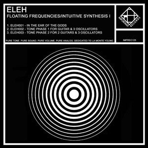 Eleh - Floating Frequencies/Intuitive Synthesis Volume I - LP