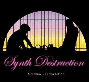 Merzbow & Carlos Giffoni - Synth Destruction - CD