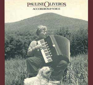 Pauline Oliveros - Accordion & Voice - CD