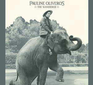 Pauline Oliveros - The Wanderer - CD
