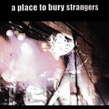 A Place To Bury Strangers - A Place To Bury Strangers - LP