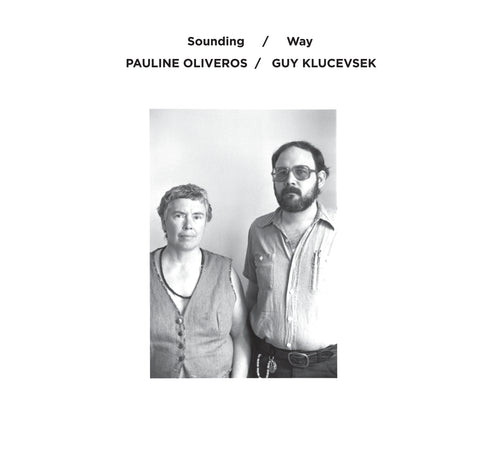 Pauline Oliveros & Guy Klucevsek - Sounding / Way - LP