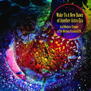 Acid Mothers Temple - Wake To a New Dawn of Another Astro Era - CD/LP