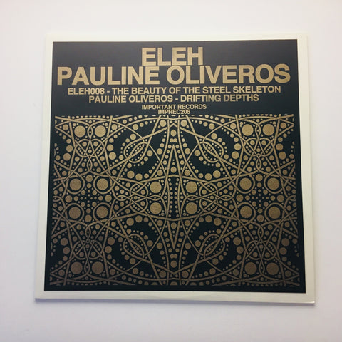 Eleh/Pauline Oliveros -  The Beauty of the Steel Skeleton/Drifting Depths - LP