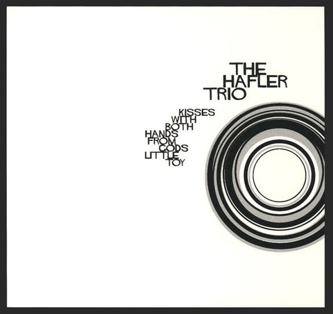 The Hafler Trio - Kisses With Both Hands From Gods Little Toy - CD