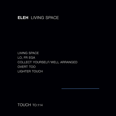 ELEH - Living Space - 2LP (Touch) NOW SHIPPING