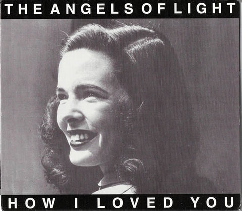 Angels Of Light - How I Loved You - 2LP