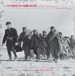 Barbez - For Those Who Came After: Songs of Resistance From the Spanish Civil War - LP/CD