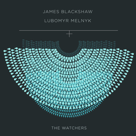 James Blackshaw & Lubomyr Melnyk - The Watchers -LP/CD
