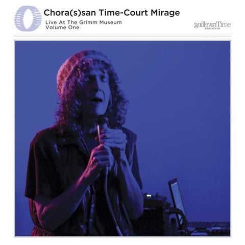 Catherine Christer Hennix - Chora(s)san Time-Court Mirage / Live at the Grimm Museum Volume One - CD