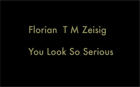 Florian T M Zeisig - You Look So Serious - Cassette
