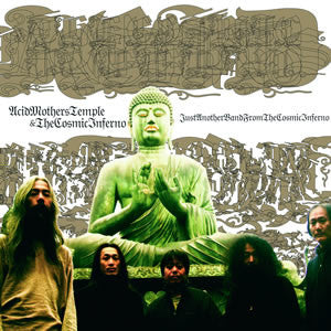 Acid Mothers Temple & The Cosmic Inferno - Just Another Band From the Cosmic Inferno - CD/LP