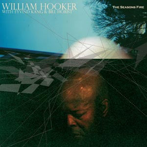 William Hooker w/ Eyvind Kang & Bill Horist - The Season's Fire - CD