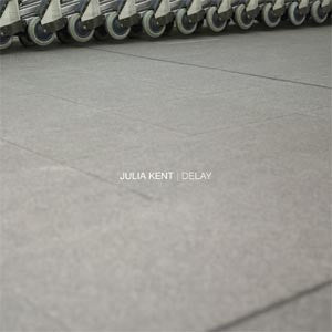 Julia Kent - Delay - CD