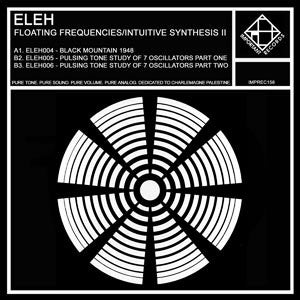 Eleh - Floating Frequencies/Intuitive Synthesis, Volume II - LP