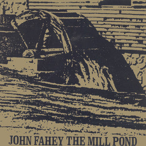 John Fahey - The Mill Pond & Collected Paintings - CD